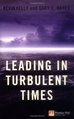Leading in Turbulent Times (Financial Times Series) by Kevin Kelly (2009-12-04)