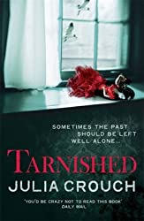 Tarnished {{ TARNISHED }} By Crouch, Julia ( AUTHOR) Mar-14-2013