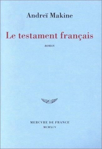 Le testament français - Prix Médicis 1995 et Prix Goncourt des Lycées 1995