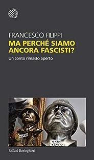 Ma perché siamo ancora fascisti?: Un conto rimasto aperto