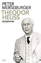 Theodor Heuss: Der B??rger als Pr?¡èsident. Biographie by Peter Merseburger (2012-11-12)