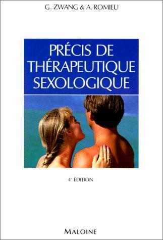 Précis de thérapeutique sexologique : Traitement des dysfonctionnements érotiques du couple