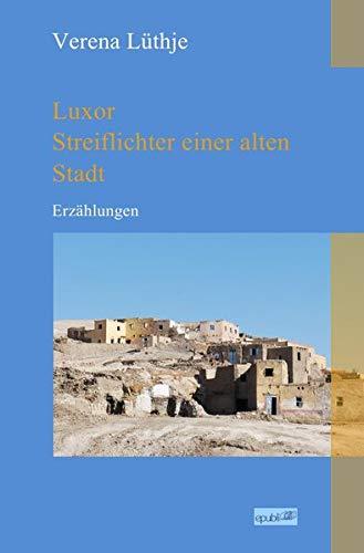 Luxor - Streiflichter einer alten Stadt -