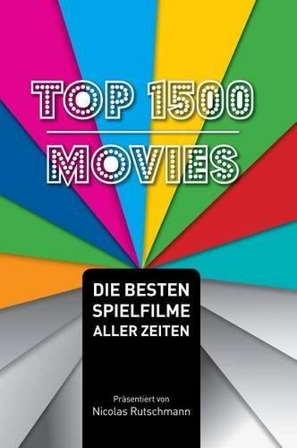 Top 1500 Movies: Die besten Spielfilme aller Zeiten by Nicolas Rutschmann (2016-07-05)