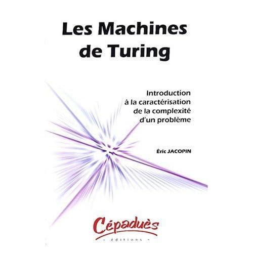 Les Machines de Turing-Introduction à la Caractérisation de la Complexité d'un Problème