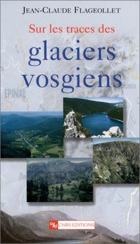 Sur les traces des glaciers vosgiens par Jean-Claude Flageollet