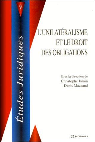 L'unilatéralisme et le droit des obligations