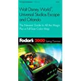 Fodor's Walt Disney World, Universal Studios Escape and Orlando 2000: The Newest Guide to All the Magic - Spring-Summer Edition: The Newest Guide to ... a Full-size Color Map (Fodor's Gold Guides)
