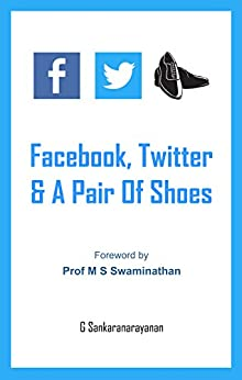 Facebook, Twitter & A Pair of Shoes by [Sankaranarayanan, G]