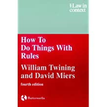 How to Do Things With Rules: A Primer of Interpretation (Law in Context)