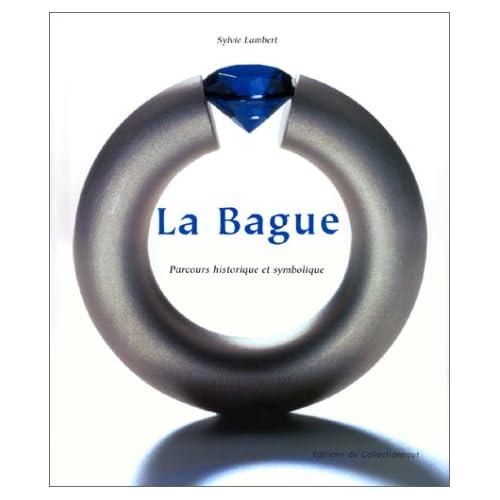La Bague - Parcours historique et symbolique.
