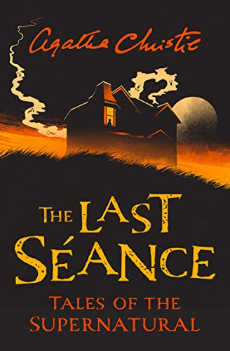 The Last Séance : Tales of the Supernatural (Collins Chillers)