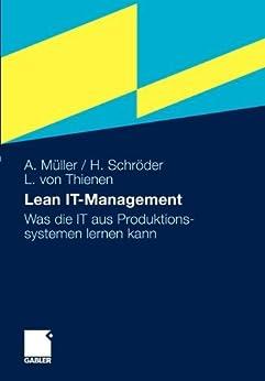 Lean IT-Management: Was die IT aus Produktionssystemen lernen kann von [Müller, Arno, Schröder, Hinrich, Thienen, Lars]