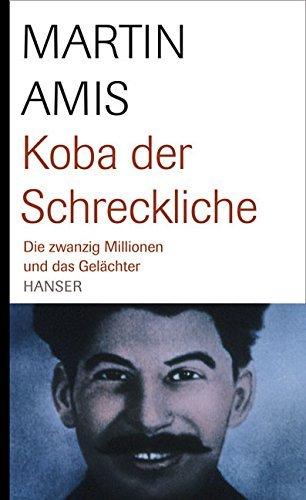 Koba der Schreckliche: Die zwanzig Millionen und das Gel???chter by Martin Amis (2007-08-04)