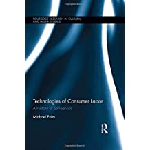 Technologies of Consumer Labor: A History of Self-Service