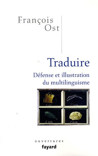 Traduire : Dfense et illustration du multilinguisme