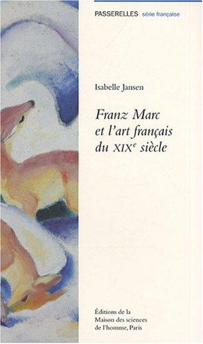 Franz Marc et l'art français du XIXe siècle par Isabelle Jansen
