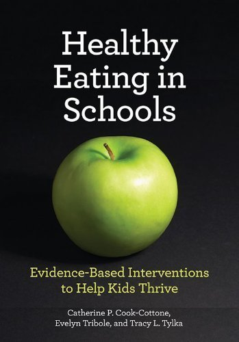 Healthy Eating in Schools (School Psychology) by Catherine P. Cook-Cottone (2013-04-15)