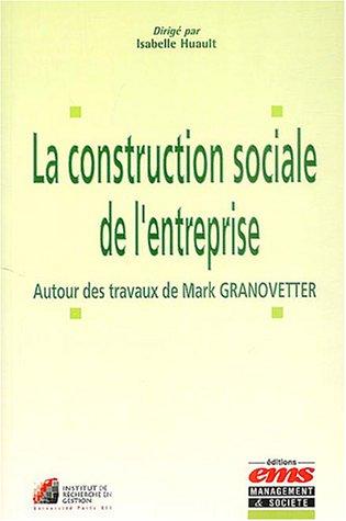 La construction sociale de l'entreprise : Autour des travaux de Marc Granovetter