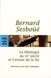La théologie au XXe siècle et l'avenir de la foi
