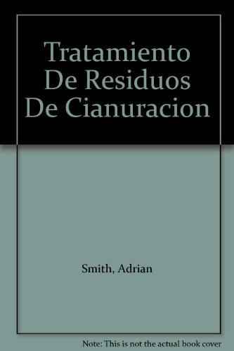 Tratamiento de Residuos de Cianuracion por Adrian Smith