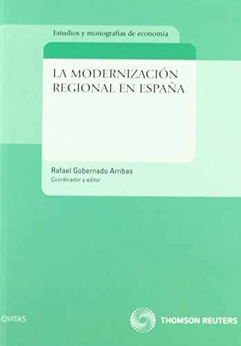 La modernización regional en España (Economía - Estudios) de Rafael Gobernado Arribas (26 mar 2009) Tapa blanda