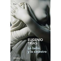 Lo bello y lo siniestro (ENSAYO-FILOSOFIA) Premio Nacional de Ensayo 1983