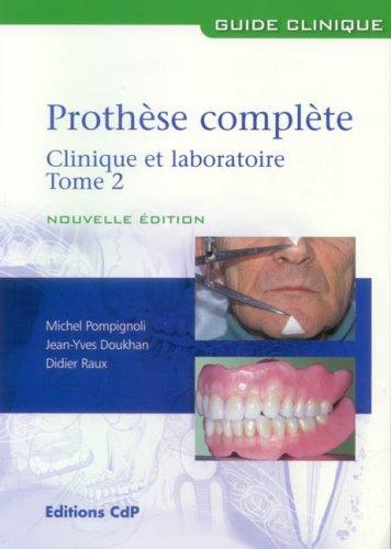 Prothèse complète : Tome 2, Clinique et laboratoire