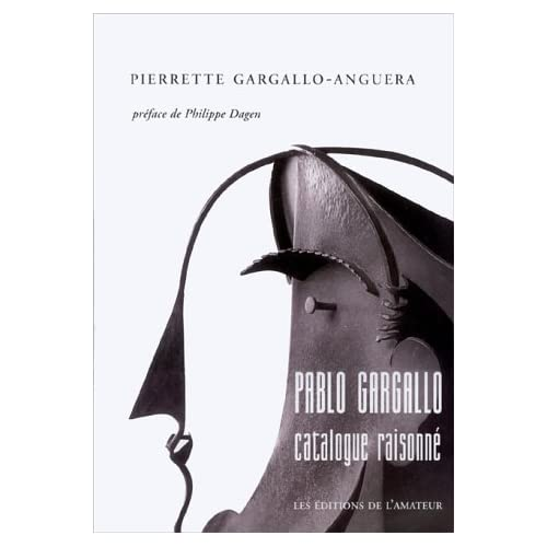 PABLO GARGALLO. Catalogue raisonné