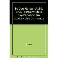 Broché - Le coq-héron n°139. 1995 - histoires de la psychanalyse aux quatre coins du monde
