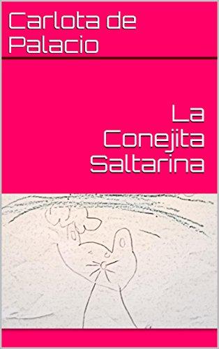 Descargas de libros gratis kindle La Conejita Saltarina B00T4TL9QW PDF