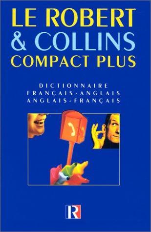 Le Robert & Collins Compact Plus. Dictionnaire français-anglais et anglais-français par Collectif