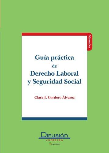 Guia Practica de Derecho Laboral y Seguridad Social