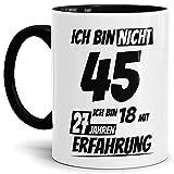 Geburtstags-Tasse Ich Bin 45 mit 27 Jahren Erfahrung Innen & Henkel Schwarz/Geburtstags-Geschenk/Geschenkidee/Scherzartikel/Lustig/mit Spruch/Witzig/Spaß/Fun/Kaffeetasse/Mug