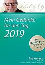Mein Gedanke für den Tag - Abreißkalender 2019: Mit Robert Betz durch das Jahr