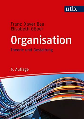 Organisation: Theorie und Gestaltung