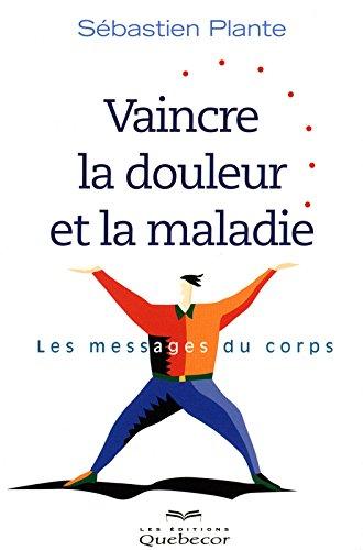 vaincre-la-douleur-et-la-maladie-2e-edition-les-messages-du-corps