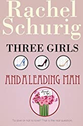 Three Girls and a Leading Man by Rachel Schurig (2012-01-05)