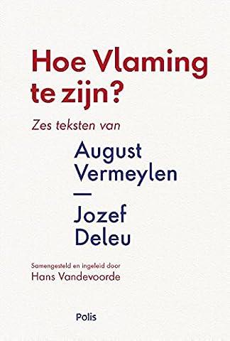 Hoe Vlaming te zijn?: zes teksten van August Vermeylen en Jozef Deleu