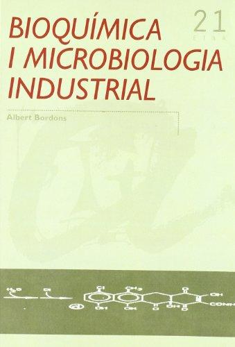 Bioquímica i microbiologia industrial (Exhaurit) (Publicacions de la URV/Eina)