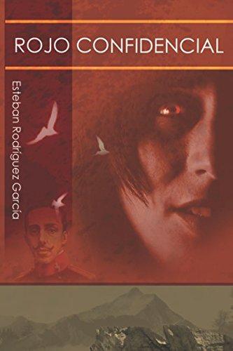 Rojo Confidencial: El color del pueblo: Volume 1 por Esteban Rodriguez Garcia