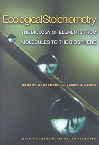 [Ecological Stoichiometry: The Biology of Elements from Molecules to the Biosphere] (By: Robert W Sterner) [published: November, 2002]