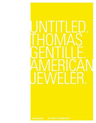 Untitled. Thomas Gentille. American Jewelry par Angelika Nollert / Die Neue Sammlung - The DesignMuseum (ed.)