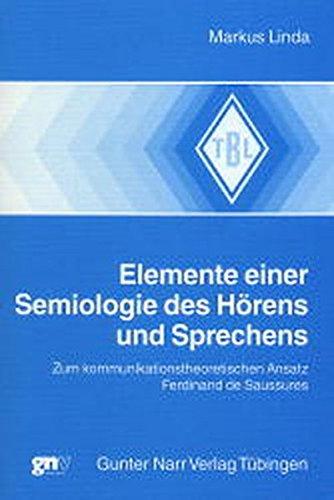 Elemente einer Semiologie des Hörens und Sprechens (Tübinger Beiträge zur Linguistik 456)