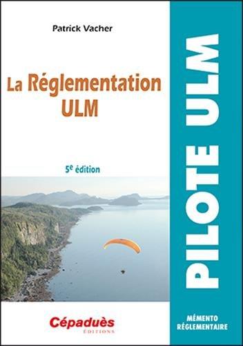 La Réglementation ULM 5e édition par Patrick Vacher