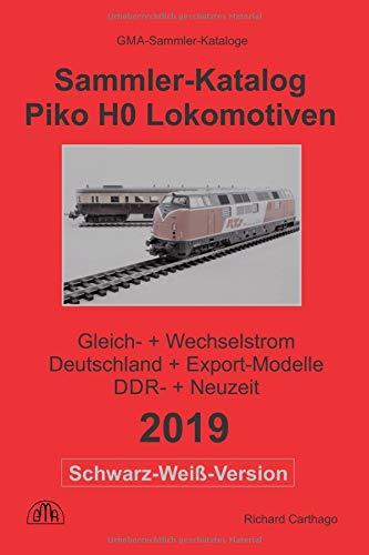 Sammler-Katalog Piko H0 Lokomotiven 2019 Schwarz-Weiß-Version: Gleich- + Wechselstrom, Deutschland + Export-Modelle, DDR- + Neuzeit