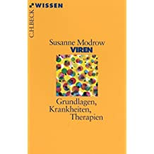Viren: Grundlagen, Krankheiten, Therapien