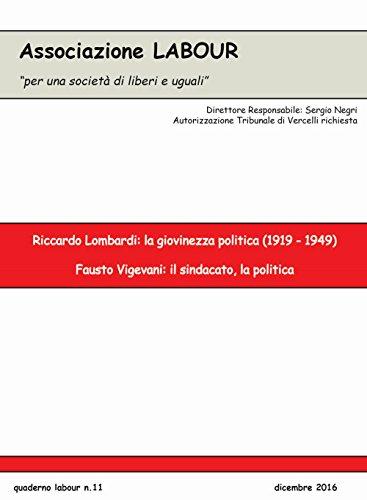 Riccardo Lombardi: la giovinezza politica (1919-1949). Fausto Vigevani: il sindacato, la politica