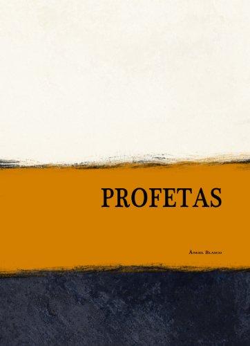 PROFETAS (Colección  Lo central de la teología nº 4) por Ángel Blasco Cejas