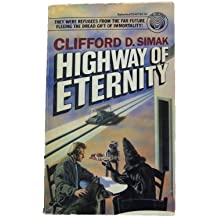 Highway of Eternity by Clifford D. Simak (1988-06-05)
